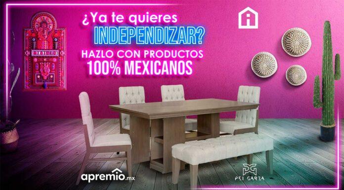 ¿Ya te quieres independizar? Hazlo con productos 100% mexicanos